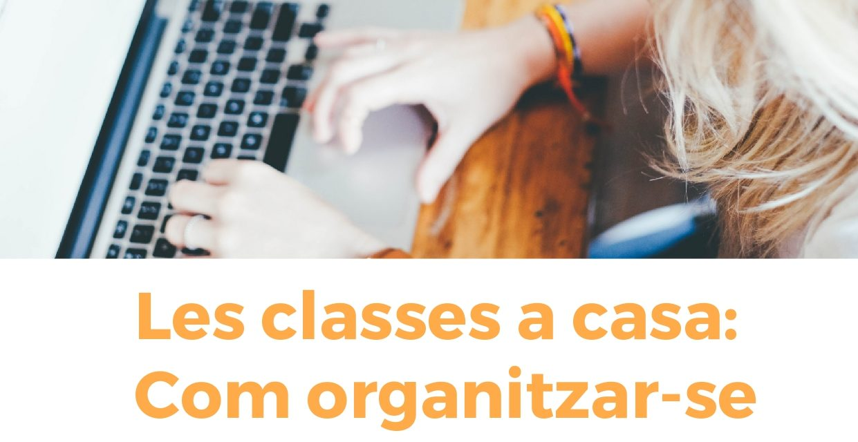 """Xerrada virtual: """"Les classes a casa: com organitzar-se"""""""